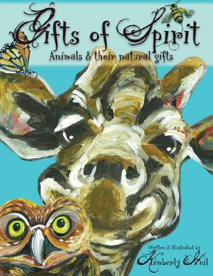 Gifts of Spirit: Animals and Their Natural Gifts Cover Image