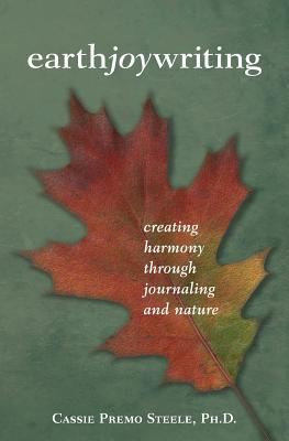 Earth Joy Writing: Creating Harmony Through Journaling and Nature Cover Image