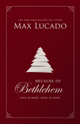 Because of Bethlehem: Love Is Born, Hope Is Here Cover Image