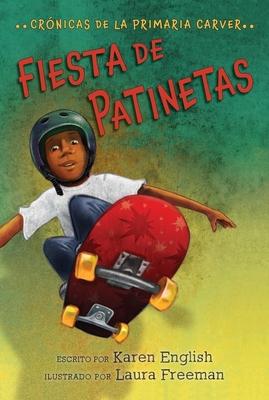 Fiesta de patinetas: Crónicas de la Primaria Carver, Libro 2 (The Carver Chronicles #2) Cover Image