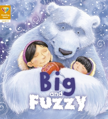 Cover for Big and Fuzzy (Level 2) (Reading Gems)