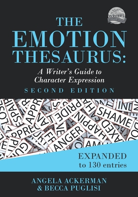 The Emotion Thesaurus: A Writer's Guide to Character Expression (Second Edition) (Writers Helping Writers #1) Cover Image