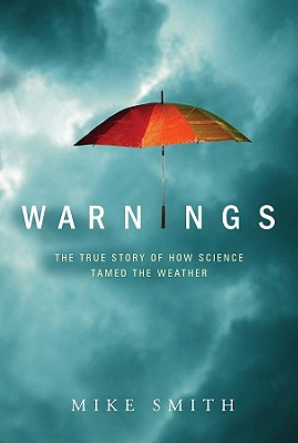 Warnings: The True Story of How Science Tamed the Weather Cover Image