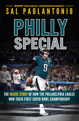 Philly Special: The Inside Story of How the Philadelphia Eagles Won Their First Super Bowl Championship Cover Image