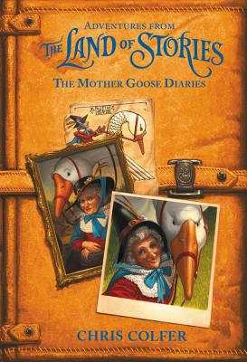Adventures from the Land of Stories: The Mother Goose Diaries Cover Image