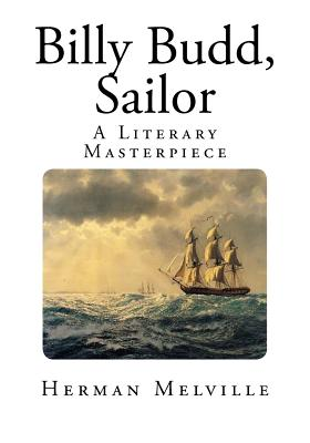 Billy Budd, Sailor: A Literary Masterpiece Cover Image