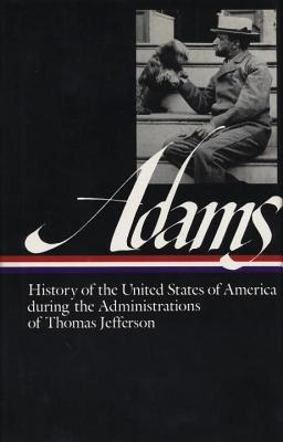 History of the United States of America During the Administrations of Thomas Jefferson Cover
