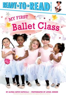 My First Ballet Class: Ready-to-Read Pre-Level 1 Cover Image