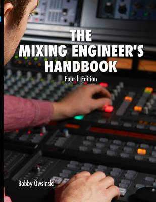 The Mixing Engineer's Handbook 4th Edition Cover Image