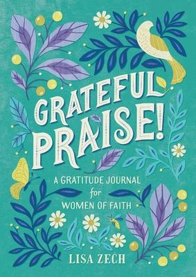 Grateful Praise!: A Gratitude Journal for Women of Faith Cover Image
