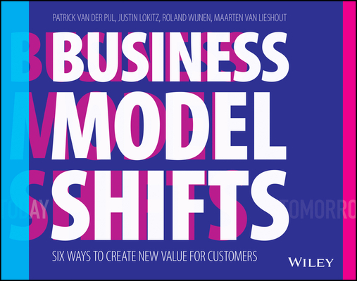 Business Model Shifts: Six Ways to Create New Value for Customers Cover Image