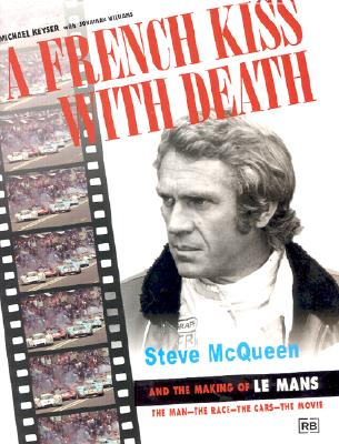 A French Kiss with Death: Steve McQueen and the Making of Le Mans (Driving) Cover Image