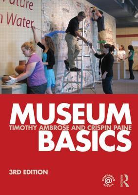 Museum Basics (Heritage: Care-Preservation-Management) Cover Image