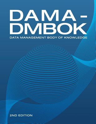 DAMA-DMBOK (2nd Edition): Data Management Body of Knowledge Cover Image