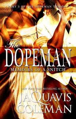 Dopeman: Memoirs of a Snitch:: Part 3 of Dopeman's Trilogy (The Dopeman) Cover Image