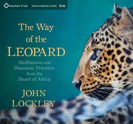 The Way of the Leopard: Meditations and Shamanic Practices from the Heart of Africa Cover Image