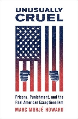 Unusually Cruel: Prisons, Punishment, and the Real American Exceptionalism Cover Image