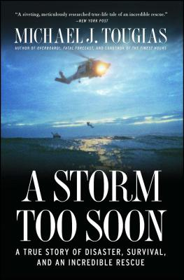 A Storm Too Soon: A True Story of Disaster, Survival and an Incredible Rescue Cover Image