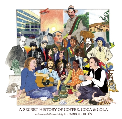 A Secret History of Coffee, Coca & Cola Cover