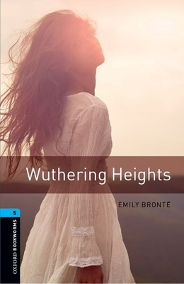 Oxford Bookworms Library: Stage 5: Wuthering Heights1800 Headwords Cover Image