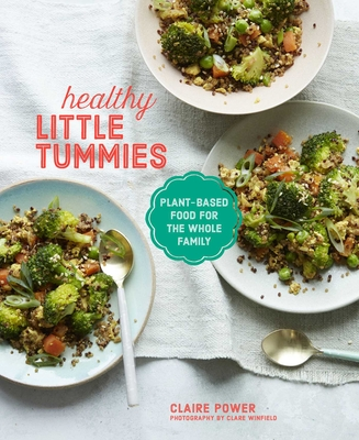 Healthy Little Tummies: Plant-based food for the whole family Cover Image