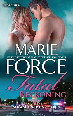 Fatal Reckoning - Solange wir uns lieben Cover Image