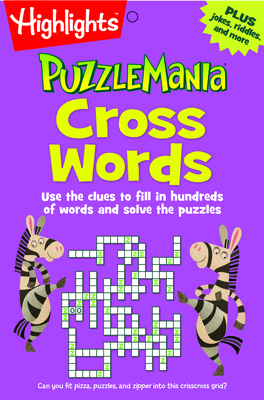 Cross Words: Use the clues to fill in hundreds of words and solve the puzzles (Highlights Puzzlemania Puzzle Pads) Cover Image