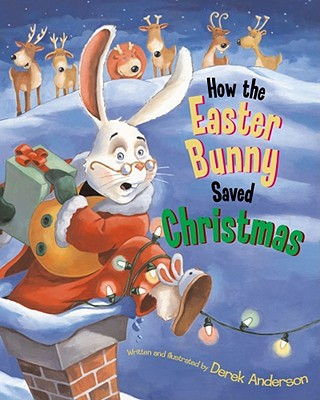 How the Easter Bunny Saved Christmas Cover