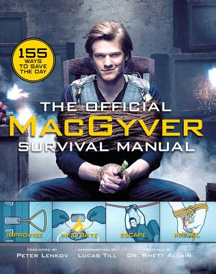 The  Official MacGyver Survival Manual: 155 Ways to Save the Day Cover Image