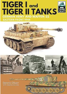 Tiger I and Tiger II: Tanks of the German Army and Waffen-SS: Eastern Front 1944 (Tankcraft #1) Cover Image