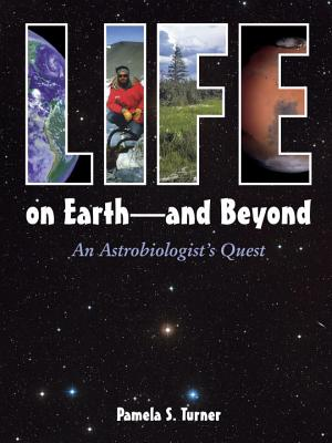 Life on Earth - and Beyond: An Astrobiologist's Quest Cover Image