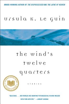 The Wind's Twelve Quarters: Stories Cover Image