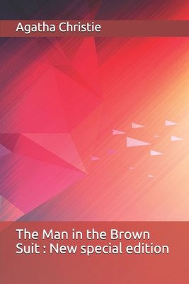 The Man in the Brown Suit: New special edition Cover Image