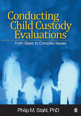 Conducting Child Custody Evaluations: From Basic to Complex Issues Cover Image