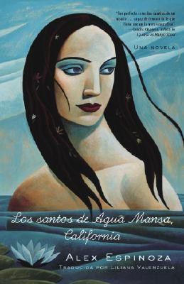 Los Santos de Agua Mansa, California: Una Novela Cover Image