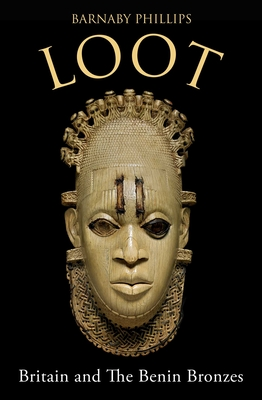Loot: Britain and the Benin Bronzes Cover Image