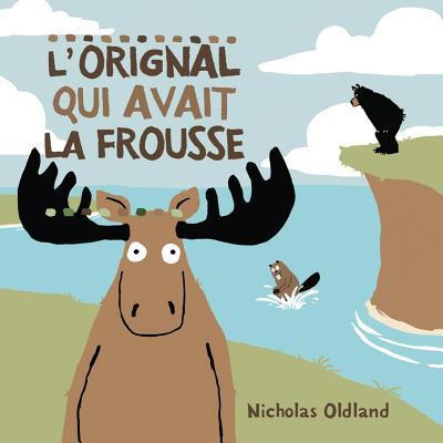 L' Orignal Qui Avait La Frousse Cover Image