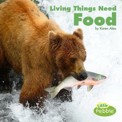 Living Things Need Food (What Living Things Need) Cover Image
