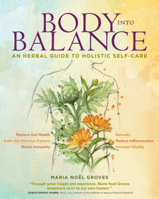 Body into Balance: An Herbal Guide to Holistic Self-Care Cover Image