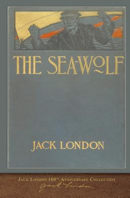 The Sea-Wolf: 100th Anniversary Collection Cover Image