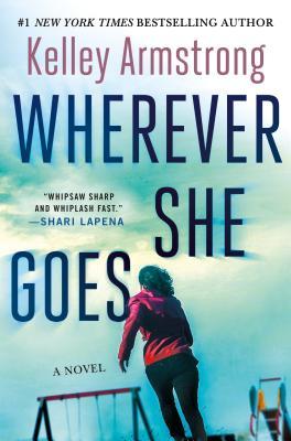 Wherever She Goes: A Novel Cover Image