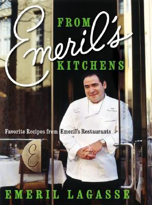 From Emeril's Kitchens: Favorite Recipes from Emeril's Restaurants Cover Image