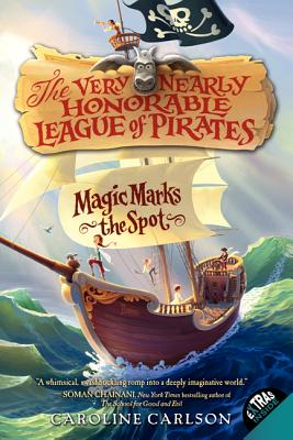 Cover for Magic Marks the Spot (Very Nearly Honorable League of Pirates #1)