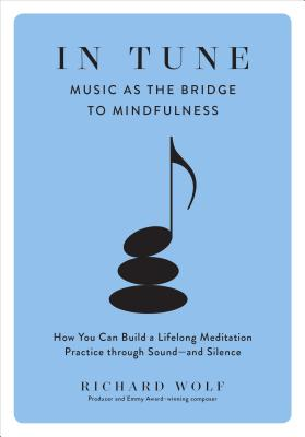 In Tune: Music as the Bridge to Mindfulness Cover Image