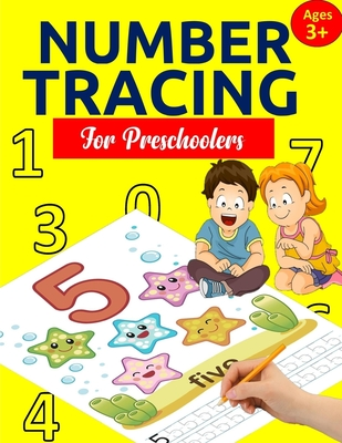 Number Tracing Book for Preschoolers: Number Tracing Books for kids ages 3-5: Number Writing Practice, Number Tracing Practice, Number Tracing for Kin Cover Image