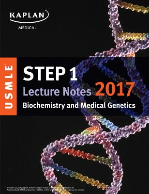 USMLE Step 1 Lecture Notes 2017: Biochemistry and Medical Genetics Cover Image