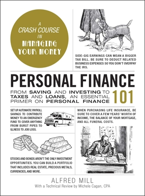 Personal Finance 101: From Saving and Investing to Taxes and Loans, an Essential Primer on Personal Finance (Adams 101) Cover Image
