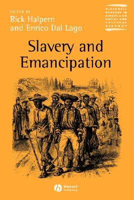 Slavery and Emancipation (Wiley Blackwell Readers in American Social and Cultural Hist) Cover Image