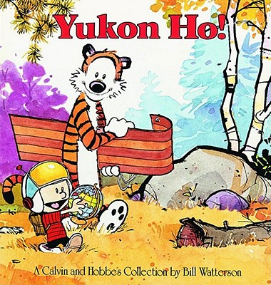 Yukon Ho!: A Calvin and Hobbes Collection Cover Image