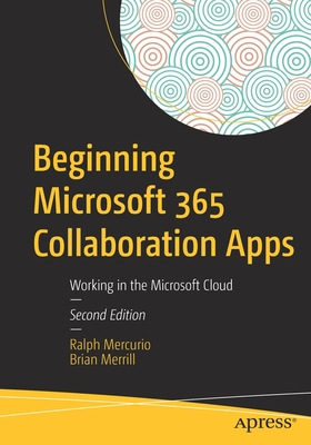 Beginning Microsoft 365 Collaboration Apps: Working in the Microsoft Cloud Cover Image